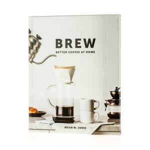 Książka Brew: Better Coffee at Home - Brian W. Jones